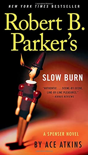 Ace Atkins - Robert B. Parkers Slow Burn. A Spenser Novel (Spenser Nr. 45)