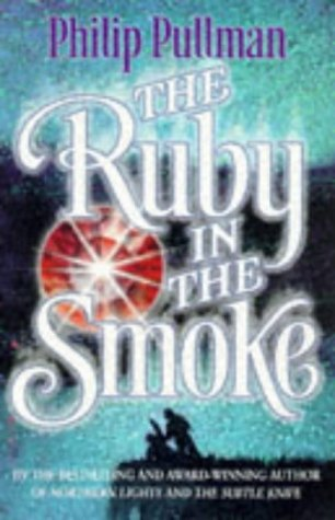 Philip Pullman, The Ruby in the Smoke
