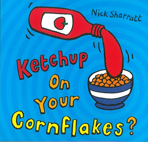 Ketchup on Your Cornflakes? par Nick Sharratt
