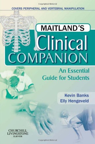 Maitland's Clinical Companion: An Essential Guide for Students par Kevin Banks BA  MCSP  SRP, Elly Hengeveld MSc  BPT  OMT  SVOMP