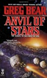Anvil of Stars by Bear, Greg - Book cover from Amazon.co.uk