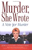 Jessica Fletcher & Donald Bain, Murder She Wrote: A Vote for Murder