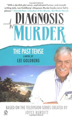 Lee Goldberg Diagnosis Murder: The Past Tense
