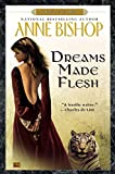 Anne Bishop, Dreams Made Flesh