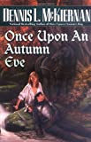Dennis L. McKiernan, Once Upon an Autumn Eve