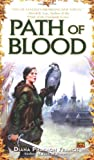 Diana Pharaoh Francis, Path of Blood