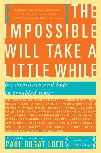 The Impossible Will Take a Little While: Perseverance and Hope in Troubled Times