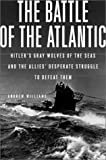 Hitler's Gray Wolves of the Sea and the Allies' Desperate Struggle to Defeat Them.