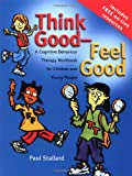 Paul Stallard, Think Good - Feel Good
