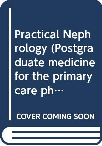 Practical Nephrology (Postgraduate Medicine for the Primary Care Physician) PDF Books