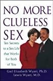 Gail Elizabeth Wyatt, Ph.D. and Lewis Wyatt Jr., No More Clueless Sex