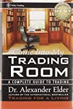 Alexander Elder, Come into My Trading Room: A Complete Guide to Trading (Wiley Trading Advantage S.)