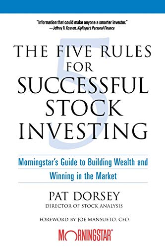 The Five Rules for Successful Stock Investing: Morningstar′s Guide to Building Wealth and Winning in the Market par Pat Dorsey