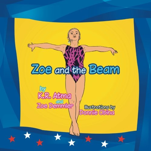 Zoe and the Beam par  K R Atma, Zoe Demmler