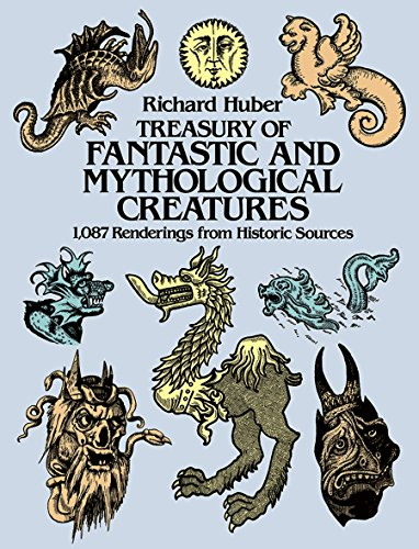 Treasury of Fantastic and Mythological Creatures. 1,087 Renderings from Historic Sources