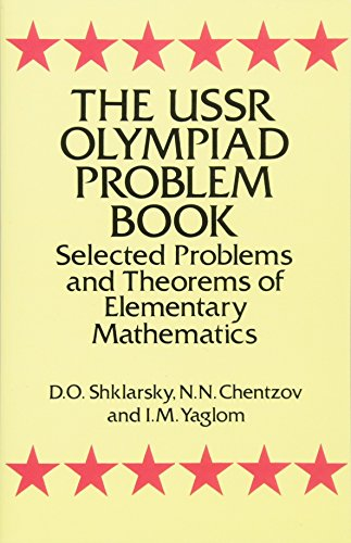 The USSR Olympiad Problem Book: Selected Problems and Theorems of Elementary Mathematics par  D. O. Shklarsky