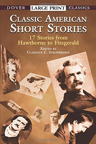 Classic American Short Stories: 17 Stories from Hawthorne to Fitzgerald