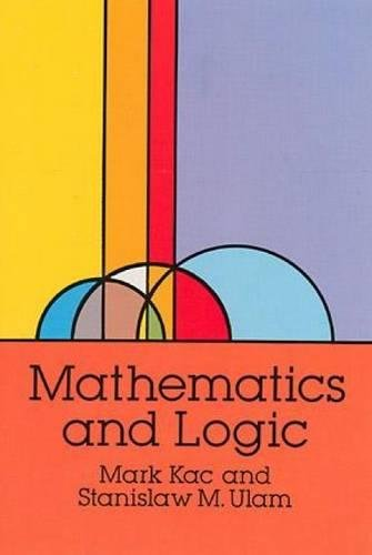 Mathematics and Logic par  Mark Kac, Stanislaw M. Ulam
