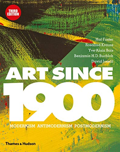Art Since 1900: Modernism Antimodernism Postmodernism