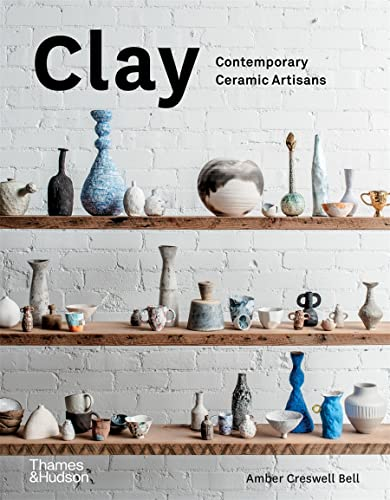 Clay contemporary ceramic artisans