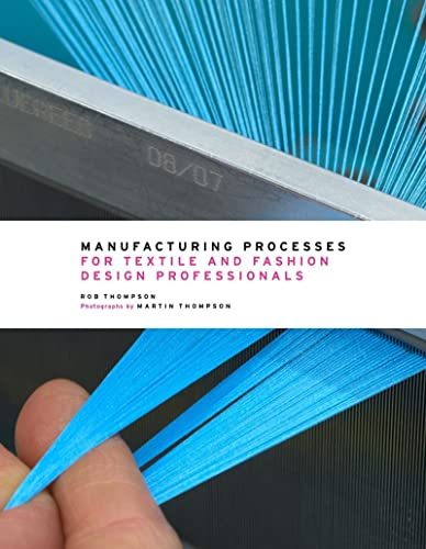 Manufacturing processes for textile and fashion design professionals par Rob Thompson