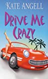 Kate Angell, Drive Me Crazy