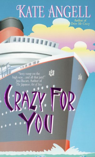 Kate Angell, Crazy for You