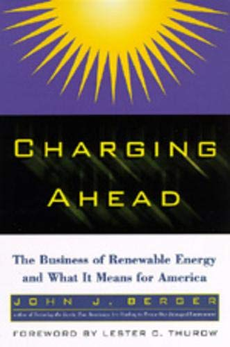 Charging Ahead – The Business of Renewable Energy & What it Means for America PDF Books