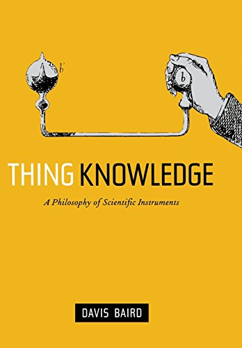 Thing Knowledge – A Philosophy of Scientific Instruments