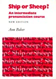 Ann Baker, Ship or Sheep? Student's Book: An Intermediate Pronunciation Course (Book only)
