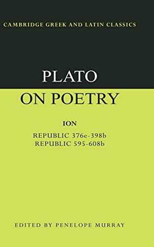 Plato on Poetry: Ion; Republic 376e–398b9; Republic 595–608b10