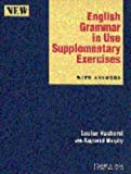Raymond Murphy,Louise Hashemi, English Grammar in Use: A Self-study Reference and Practice Book for Intermediate Students: Supplementary Exercises with Answers (Grammar in Use S.)