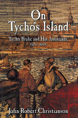 On Tycho's Island: Tycho Brahe and his Assistants, 1570–1601 par  John Robert Christianson