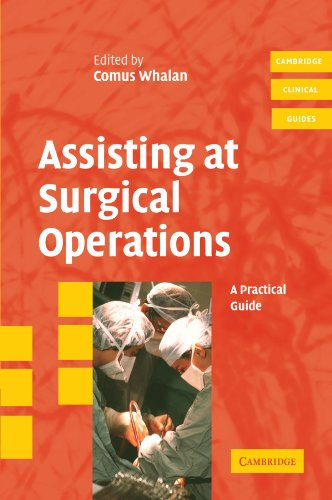 Assisting at Surgical Operations: A Practical Guide par