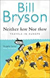 Bill Bryson, Neither Here Nor There: Travels in Europe