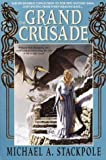 Michael A. Stackpole, The Grand Crusade