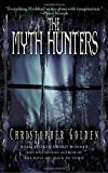 Christopher Golden, The Myth Hunters