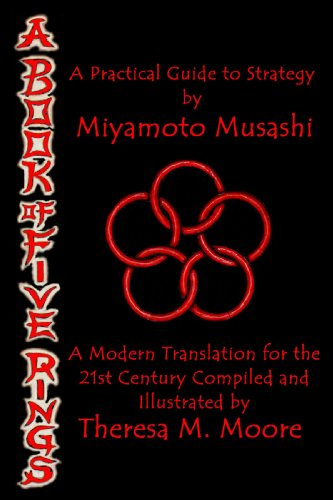 A BOOK OF FIVE RINGS: A Practical Guide to Strategy by Miyamoto Musashi