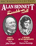 Alan Bennett, Forty Years On and A Woman of No Importance