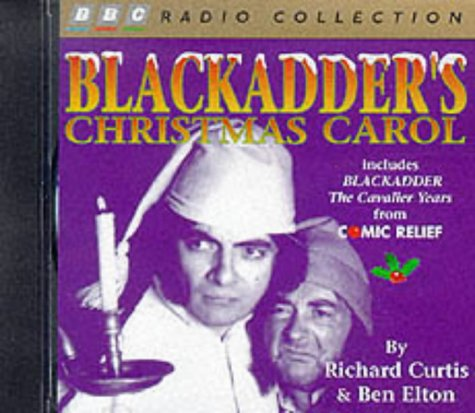 Richard Curtis,Ben Elton, Blackadder's Christmas Carol: Includes Comic Relief Blackadder - The Cavalier Years (BBC Radio Collection)