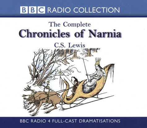 C.S. Lewis, The Complete Chronicles of Narnia: Starring Maurice Denham & Cast (BBC Radio Collection - Chronicles of Narnia S.)