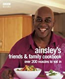 Ainsley Harriott, Ainsley's Friends &amp; Family Cookbook