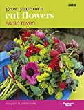 Sarah Raven, Grow Your Own Cut Flowers