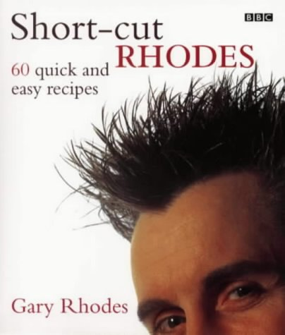 Gary Rhodes, Short-cut Rhodes: 60 Quick and Easy Recipes