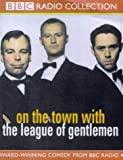 "Mark Gatiss,Reece Shearsmith, On the Town with ""The League of Gentlemen"" (BBC Radio Collection)"