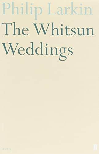 Philip Larkin, The Whitsun Weddings