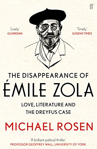 The Disappearance of Emile Zola : Love, Literature and the Dreyfus Case