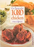 Carolyn Humphries, The Classic 1000 Chicken Recipes (Classic 1000)