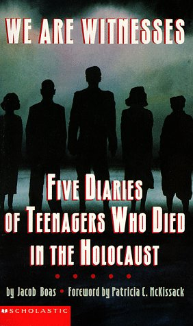 Jacob Boas, We Are Witnesses: Five Diaries of Teenagers Who Died in the Holocaust