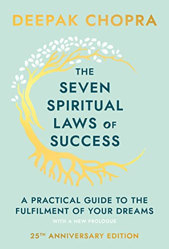 Deepak Chopra The Seven Spiritual Laws of Success